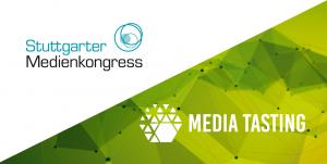 "Media Tasting mit Stuttgarter Medienkongress ""Raus aus dem Kreisverkehr"" am 24. Juni 2019"